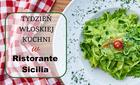 Ristorante Sicilia - Tydzień Włoskiej Kuchni